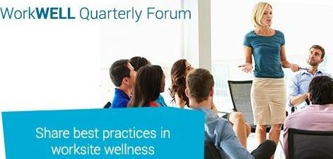 WorkWell Quarterly Forum